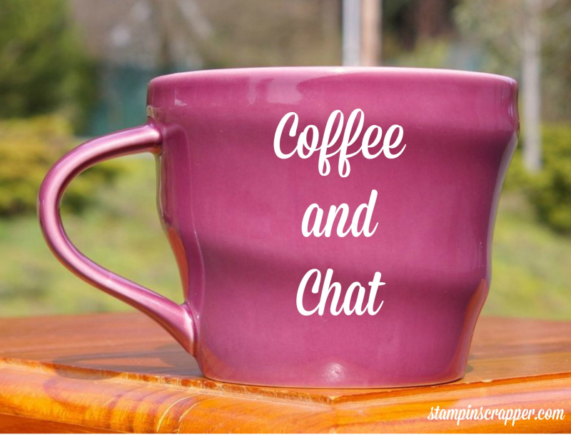 CoffeeandChatStampinScrapperJoyceWhitman2