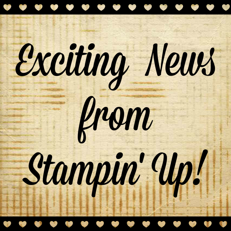 Exciting News From Stampin' Up!