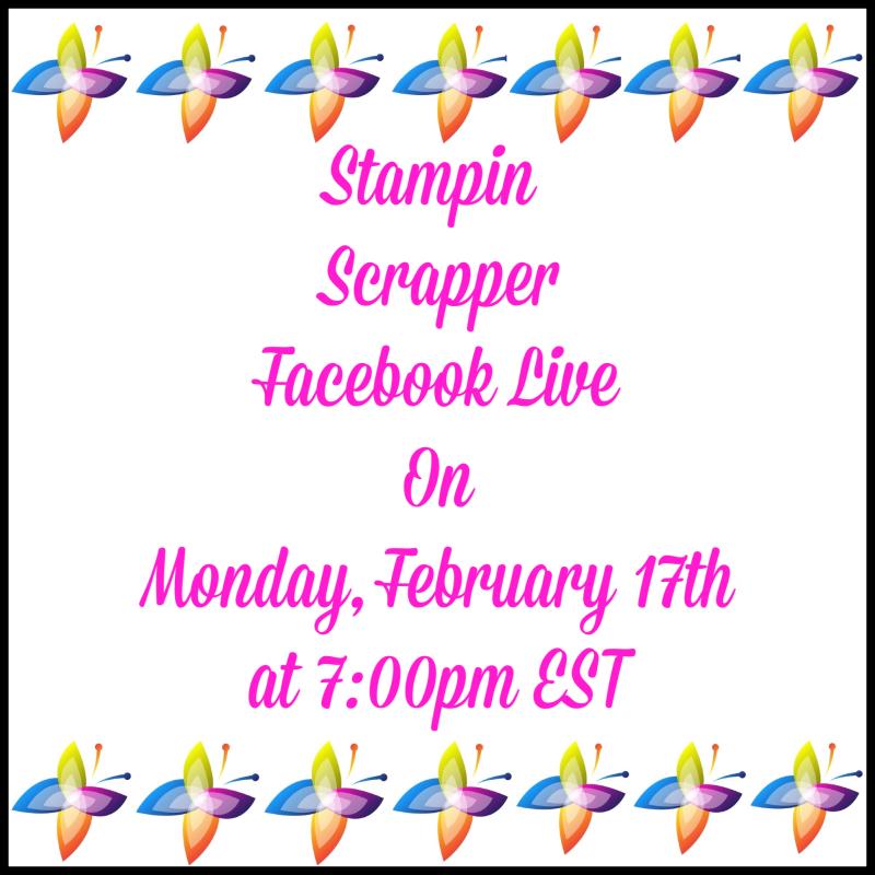 Stampin Scrapper Facebook Live (1)