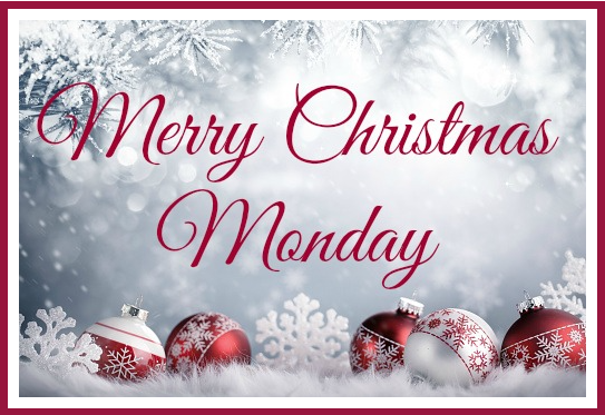Merry Christmas Monday 2