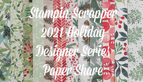 Stampin Up, Stampin' Up!, 2021 Holiday catalog paper shares, designer series paper, specialty paper share, created by Stampin Scrapper.  For more cards, gifts, ideas, scrapbooking and 3D projects go to stampinscrapper.com, Joyce Whitman